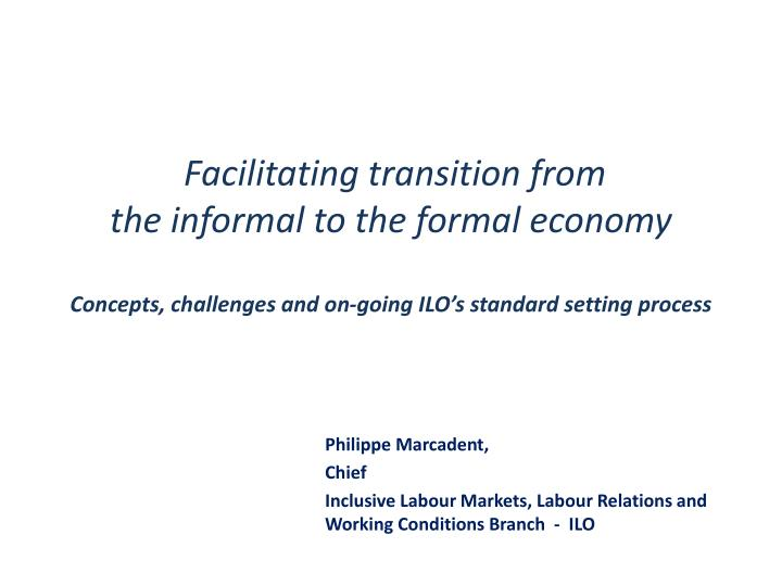 a comparison and transition from formal economy to informal economy The department of labour in partnership with the national economic development and labour council (nedlac), r204 national task team and partners will convene a national dialogue on transition from the informal to formal economy in south africa from 26 – 28 march 2018 in durban, elangeni hotel.