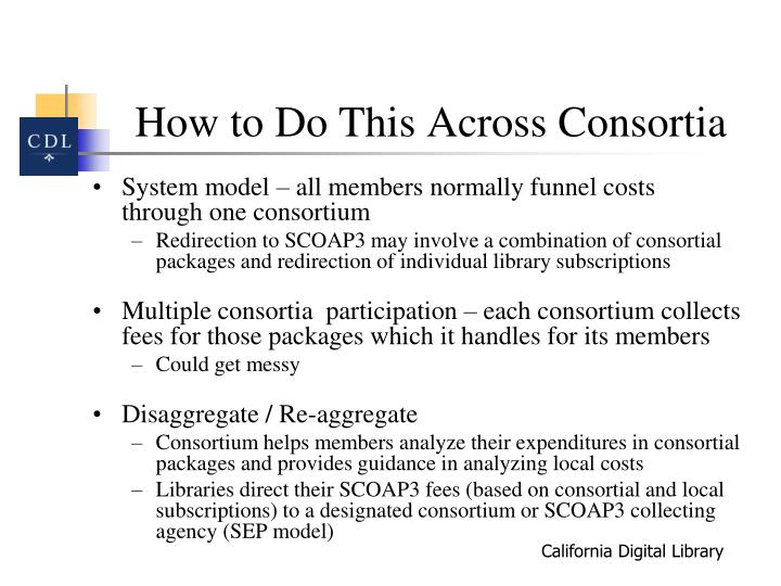 How to Do This Across Consortia