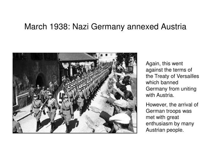 March 1938: Nazi Germany annexed Austria