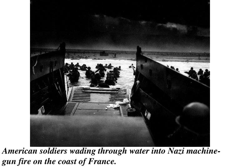 American soldiers wading through water into Nazi machine-gun fire on the coast of France.