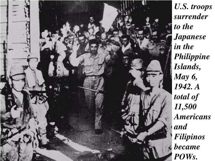 U.S. troops surrender to the Japanese in the Philippine Islands, May 6, 1942. A total of 11,500 Americans and Filipinos became POWs.