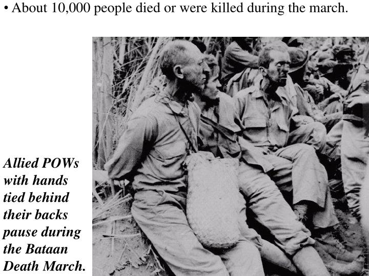 About 10,000 people died or were killed during the march.