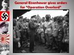 general eisenhower gives orders for operation overlord