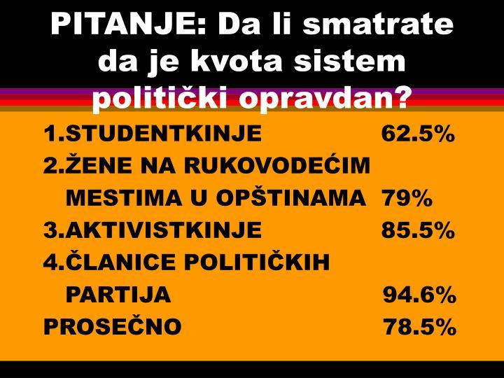 PITANJE: Da li smatrate da je kvota sistem politički opravdan?