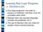 learning pure logic programs vs decision lists