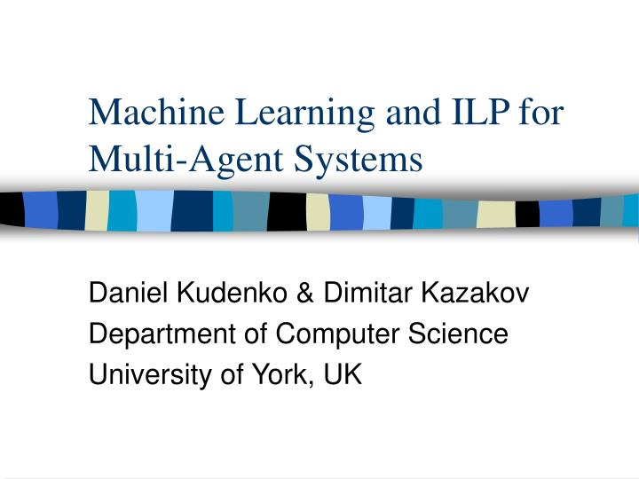 machine learning and ilp for multi agent systems n.
