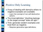positive only learning