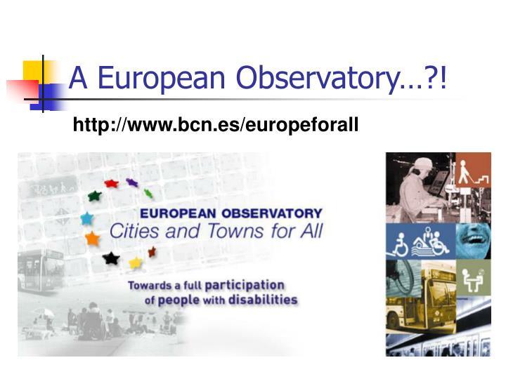 A European Observatory…?!