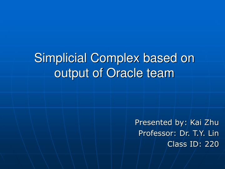 simplicial complex based on output of oracle team n.