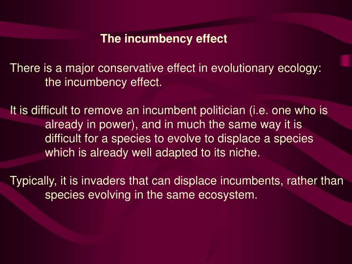 The incumbency effect