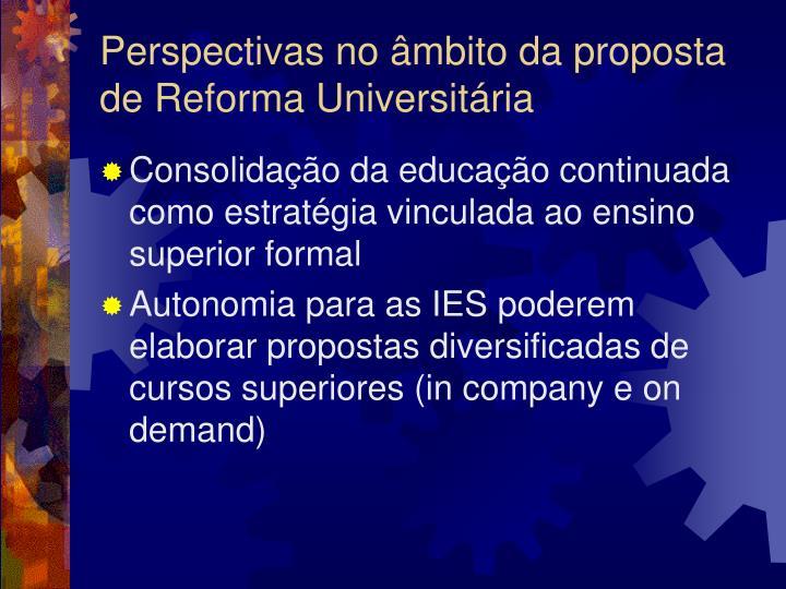 Perspectivas no âmbito da proposta de Reforma Universitária