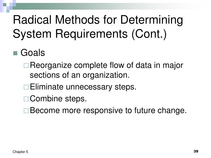 Radical Methods for Determining System Requirements (Cont.)