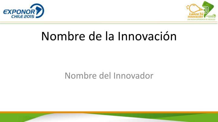 Nombre de la Innovación