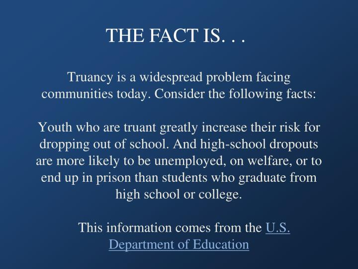Truancy is a widespread problem facing communities today. Consider the following facts: