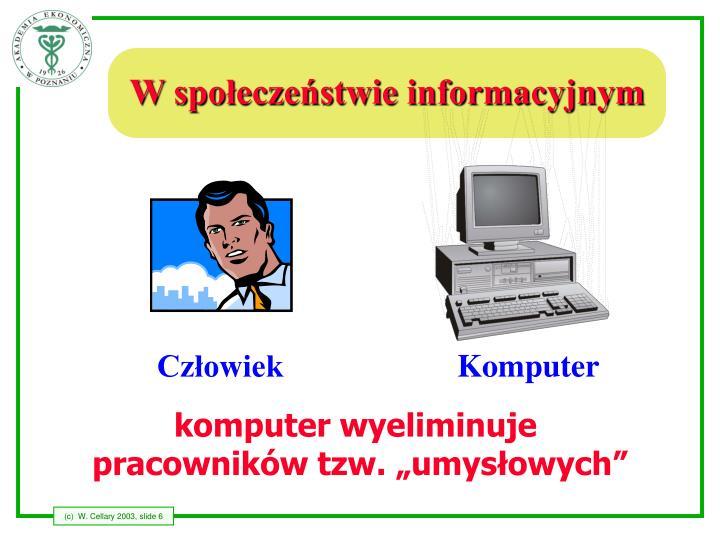 W społeczeństwie informacyjnym