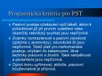 prognostick krit ria pro pst1