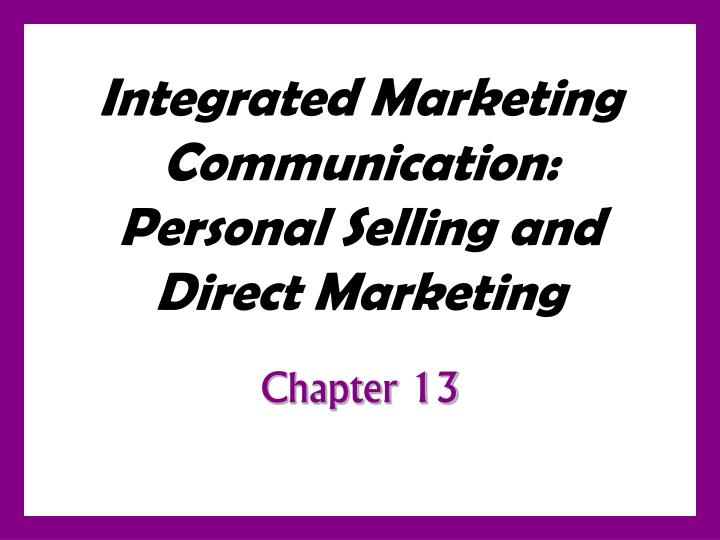 Integrated marketing communication personal selling and direct marketing