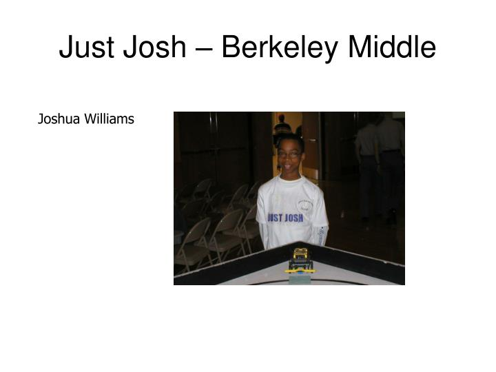 Just Josh – Berkeley Middle