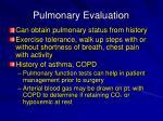 pulmonary evaluation