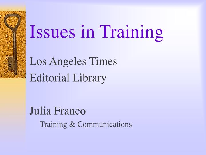 Issues in Training