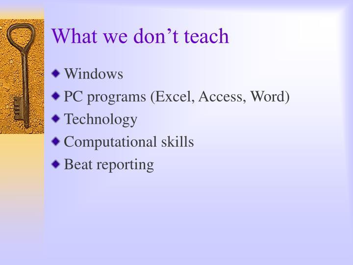 What we don't teach
