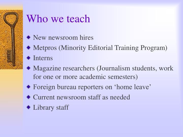 Who we teach