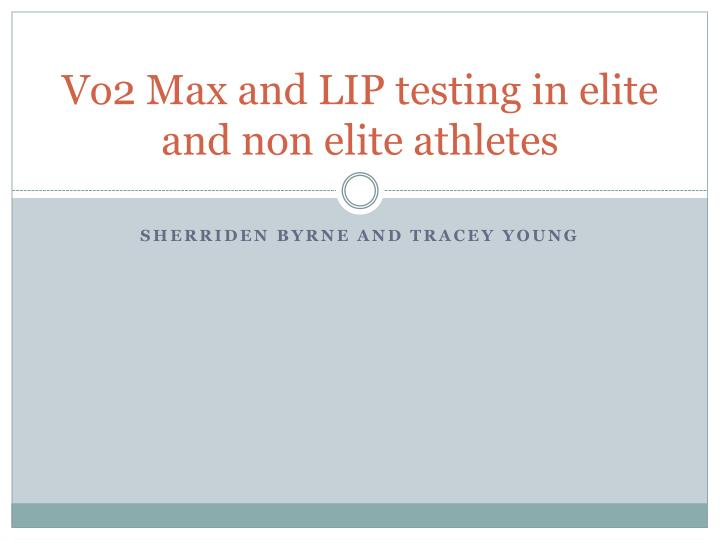 vo2 max and lip testing in elite and non elite athletes n.