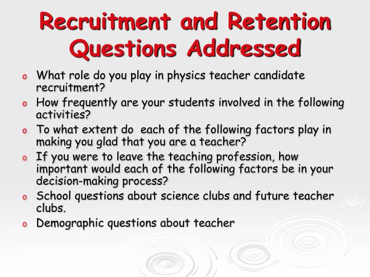 Recruitment and retention questions addressed
