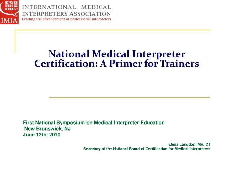 Ppt National Medical Interpreter Certification A Primer For