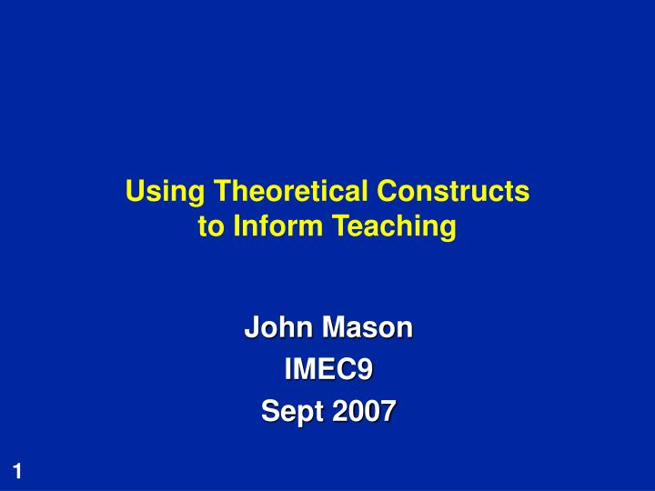 Using theoretical constructs to inform teaching