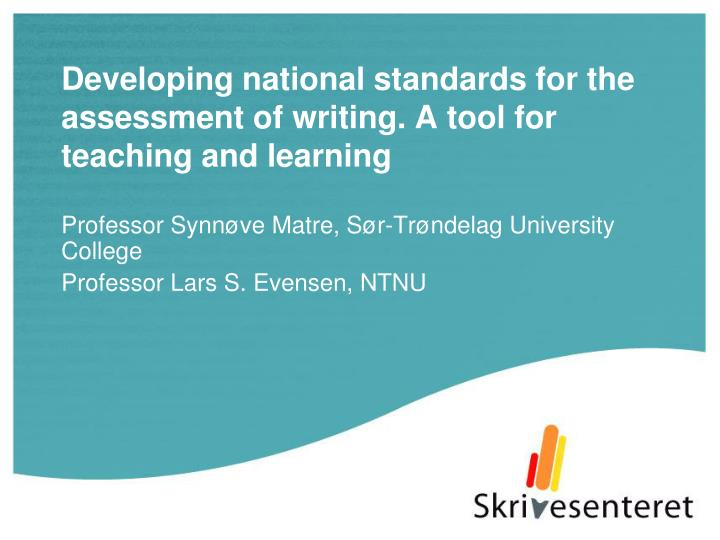 developing national standards for the assessment of writing a tool for teaching and learning