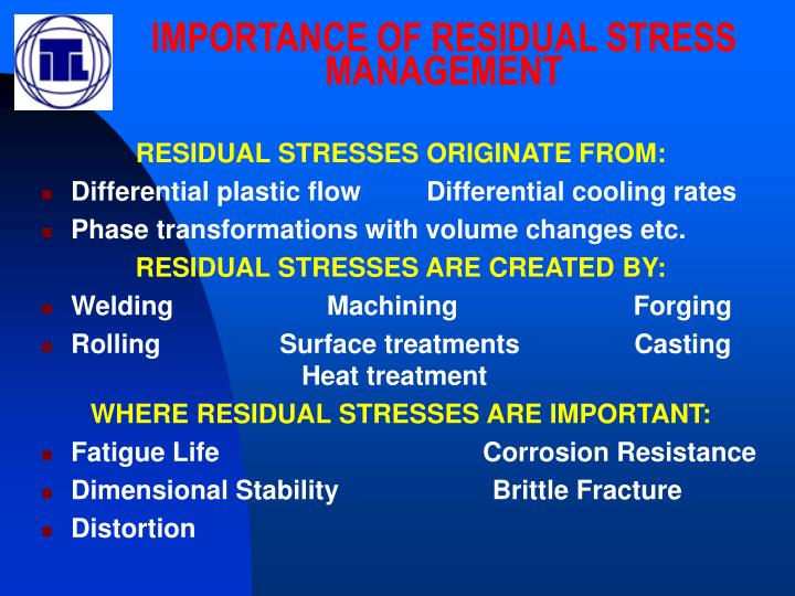 Importance of residual stress management