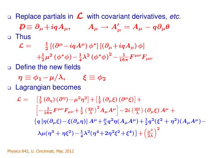 Replace partials in       with covariant derivatives,