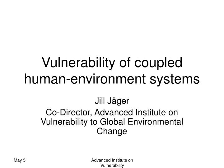 vulnerability of coupled human environment systems n.
