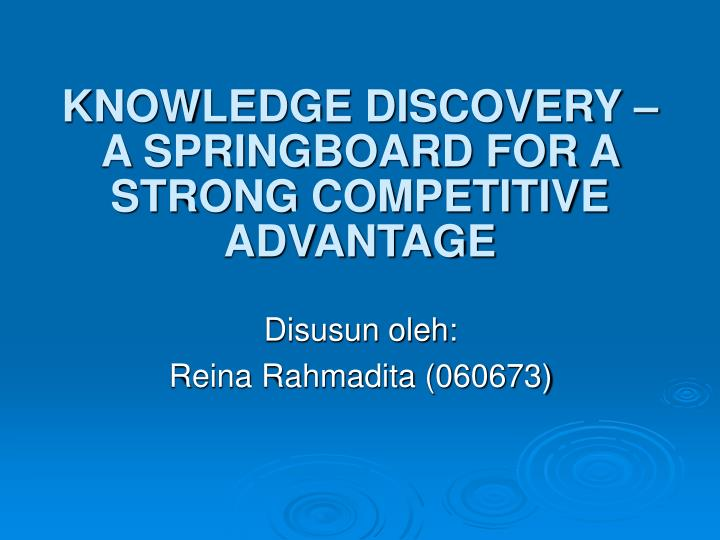 knowledge discovery a springboard for a strong competitive advantage n.