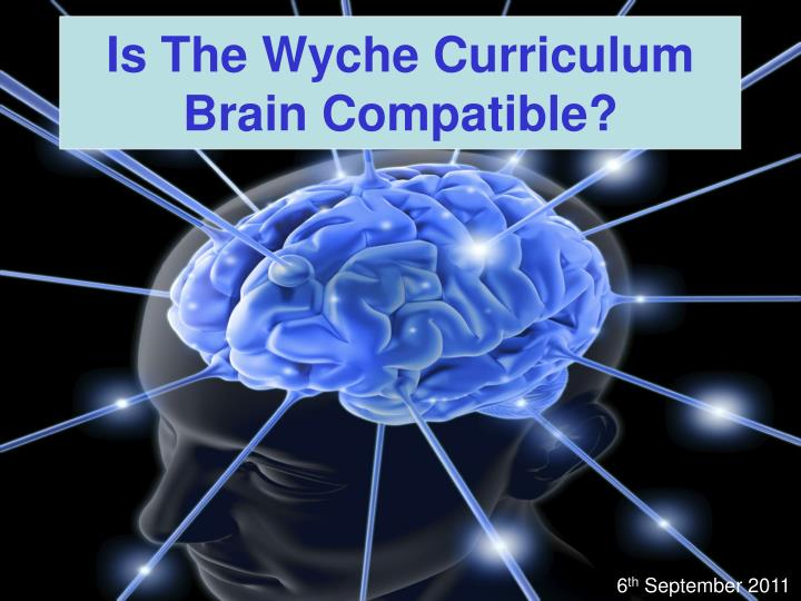 is the wyche curriculum brain compatible n.