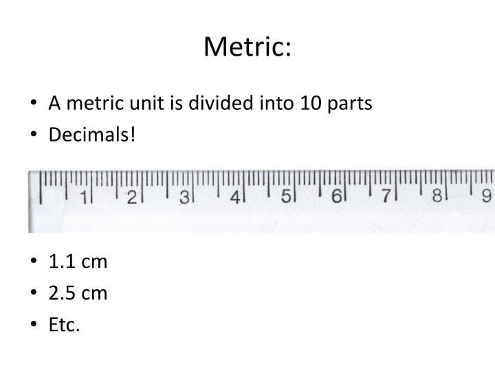 Metric: