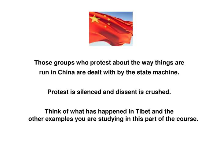 Those groups who protest about the way things are