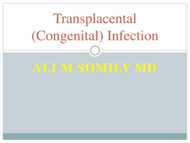transplacental congenital infection n.