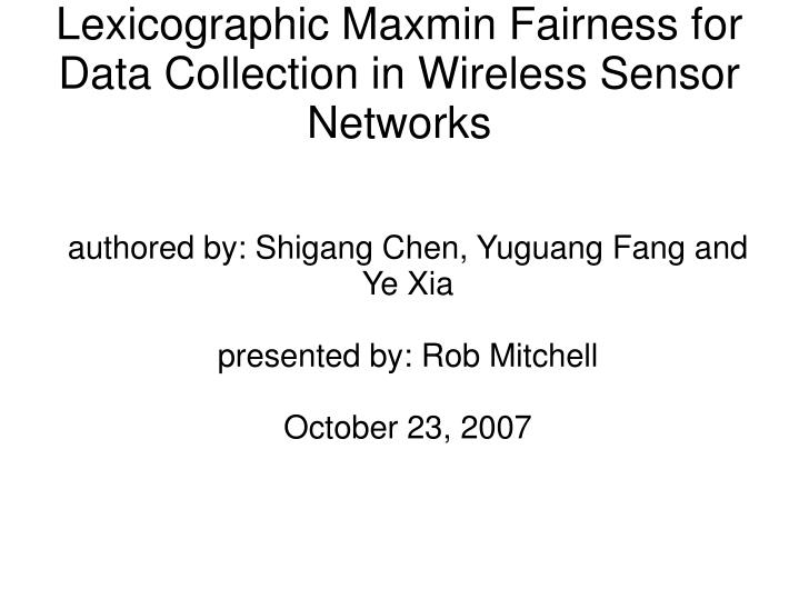 authored by shigang chen yuguang fang and ye xia presented by rob mitchell october 23 2007 n.