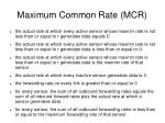 maximum common rate mcr