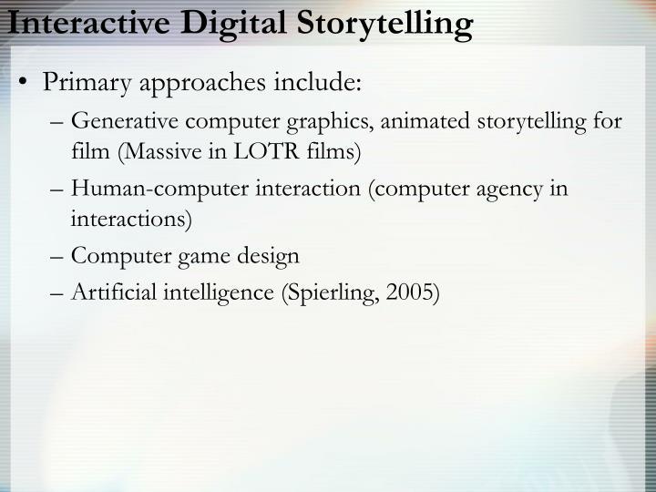 Interactive digital storytelling1