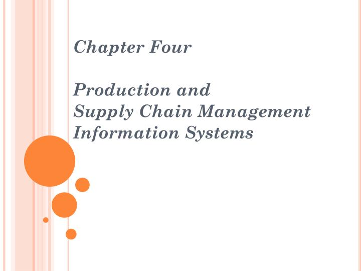 chapter four production and supply chain management information systems n.