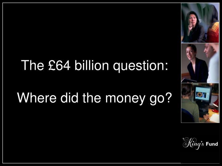 The £64 billion question: