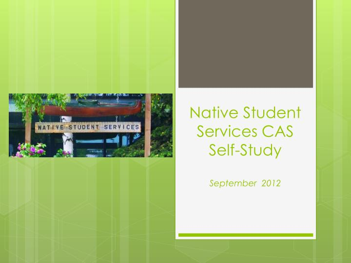 native student services cas self study september 2012 n.