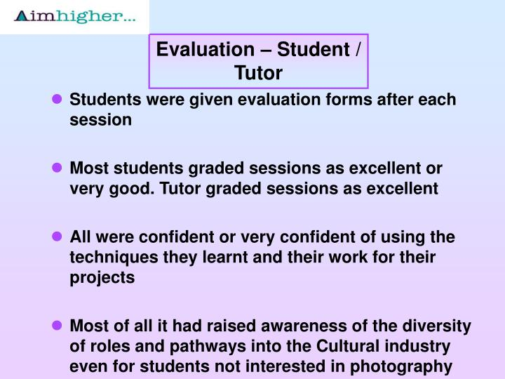 Evaluation – Student /  Tutor
