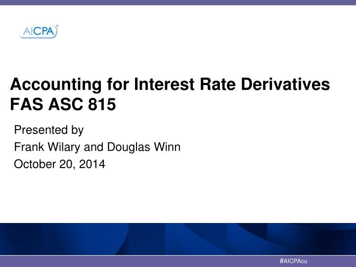 asc 815 PPT - Accounting for Interest Rate Derivatives FAS ASC 815 ...