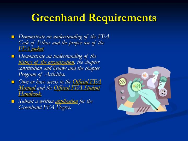 Greenhand Requirements
