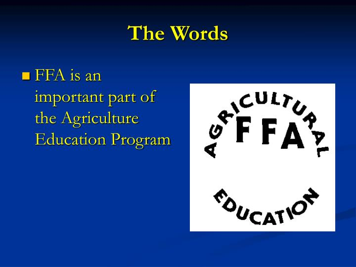 FFA is an important part of the Agriculture Education Program