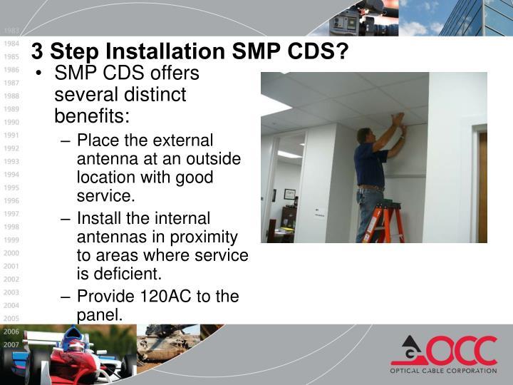 3 Step Installation SMP CDS?